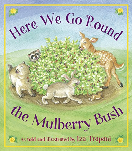 Here We Go 'Round the Mulberry Bush (Iza Trapani's Extended Nursery Rhymes)