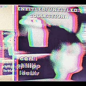Entitled / Untitled Collection