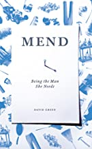 Mend: Being the Man She Needs