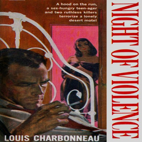 Night of Violence                   By:                                                                                                                                 Louis Charbonneau                               Narrated by:                                                                                                                                 Paul Heitsch                      Length: 5 hrs and 28 mins     Not rated yet     Overall 0.0