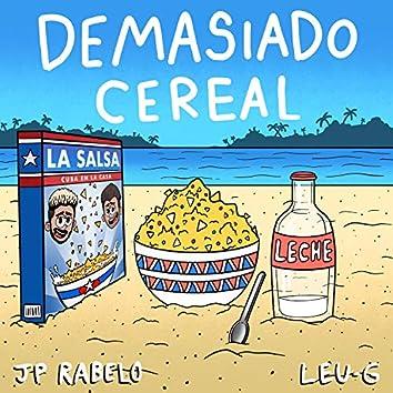 Demasiado Cereal