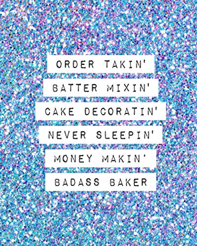 BAKERY ORDER BOOK: Cupcakes, Cookies, Cake Order Forms: Journal & Notebook for Organizing Your Custom Orders with a Dotted Sketch Area (Home Baker Business Supplies)