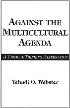 Against the Multicultural Agenda: A Critical Thinking Alternative (Edinburgh Edition of Thomas Reid)