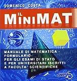 Il minimat. Manuale di matematica per esami di stato e facoltà scientifiche
