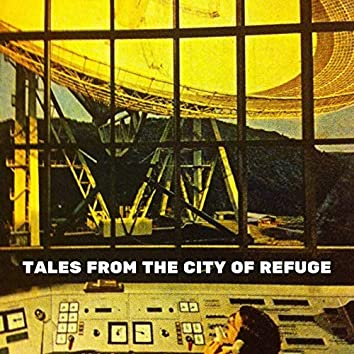 Tales from the City of Refuge