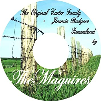 The Original Carter Family+Jimmy Rogers Remembered By the Maguires
