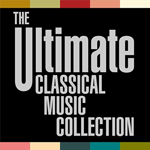 The Ultimate Classical Music Collection by Various artists on Amazon