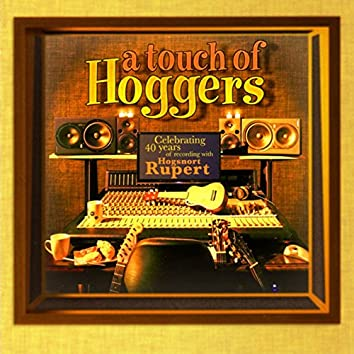 A Touch of Hoggers (Celebrating 40 Years of Recording with Hogsnort Rupert)