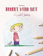 Egbert wird rot/يحمرُّ اِغبيرت: Zweisprachiges Bilderbuch Deutsch-Arabisch (zweisprachig/bilingual)