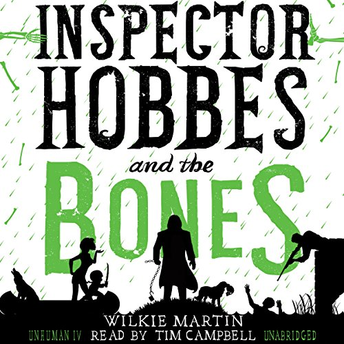 Inspector Hobbes and the Bones     Unhuman, Book 4              By:                                                                                                                                 Wilkie Martin                               Narrated by:                                                                                                                                 Tim Campbell                      Length: 9 hrs and 39 mins     1 rating     Overall 5.0