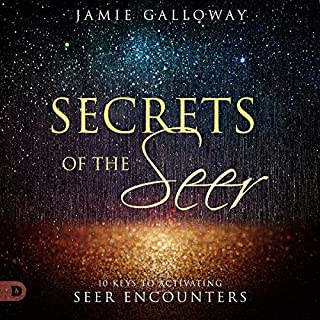 Secrets of the Seer     10 Keys to Activating Seer Encounters              By:                                                                                                                                 Jamie Galloway                               Narrated by:                                                                                                                                 William Crockett                      Length: 5 hrs and 34 mins     79 ratings     Overall 4.8