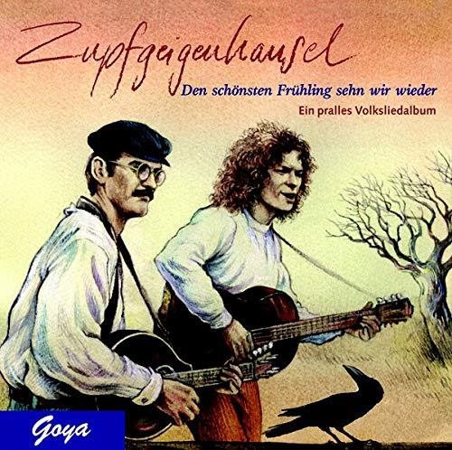 30 Jahre Zupfgeigenhansel. CD: Den schönsten Frühling sehn wir wieder. Ein pralles Volksliederalbum