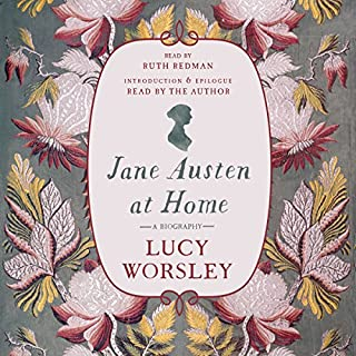 Jane Austen at Home     A Biography              De :                                                                                                                                 Lucy Worsley                               Lu par :                                                                                                                                 Ruth Redman                      Durée : 14 h et 15 min     1 notation     Global 5,0