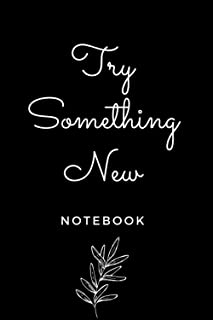 """Try Something New: Journal, Dairy, and Notebook For A Girl Boss: Beautiful Cream Lined Paper With A Matte Finish (6"""" x ..."""