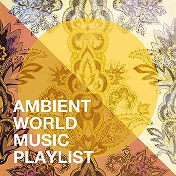 Ambient World Music Playlist