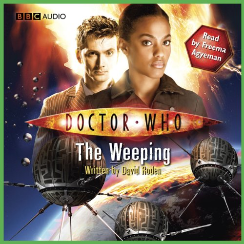 Doctor Who     The Story of Martha - The Weeping              By:                                                                                                                                 David Roden                               Narrated by:                                                                                                                                 Freema Agyeman                      Length: 44 mins     86 ratings     Overall 4.1