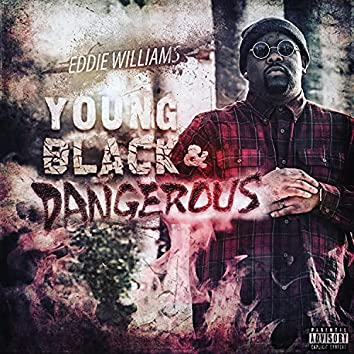 Young, Black And Dangerous