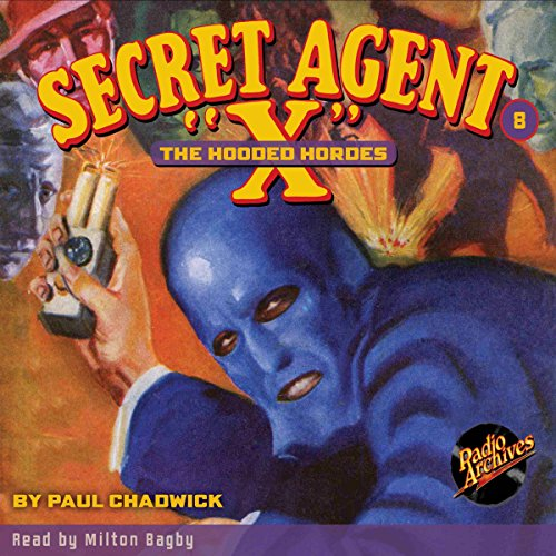 Secret Agent X #8: The Hooded Hordes audiobook cover art