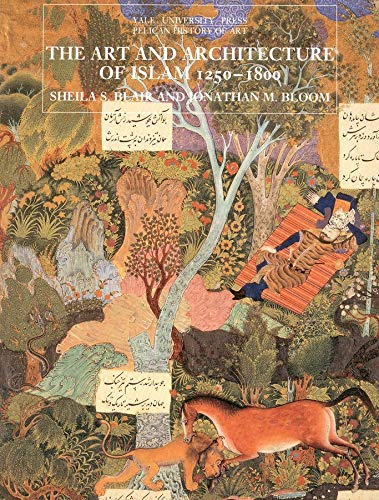 Compare Textbook Prices for The Art and Architecture of Islam, 1250–1800 The Yale University Press Pelican History of Art Series Reprint Edition ISBN 9780300064650 by Sheila S. Blair,Jonathan M. Bloom