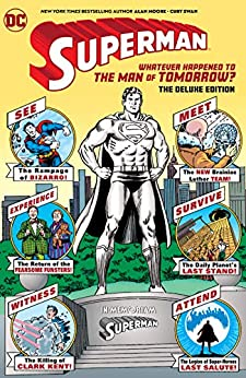 Superman: Whatever Happened to the Man of Tomorrow?: The Deluxe Edition (2020 Edition) (English Edition) par [Alan Moore, Curt Swan, Kurt Schaffenberger, George Perez, Murphy Anderson]