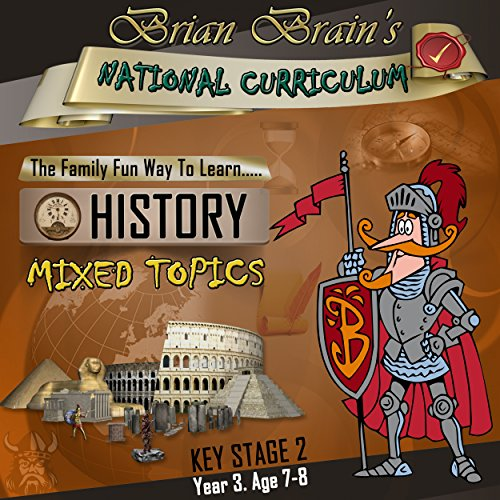 Brian Brain's National Curriculum KS2 Y3 History Mixed Topics audiobook cover art