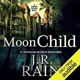 Moon Child     Vampire for Hire, Book 4              Written by:                                                                                                                                 J. R. Rain                               Narrated by:                                                                                                                                 Dina Pearlman                      Length: 4 hrs and 32 mins     Not rated yet     Overall 0.0