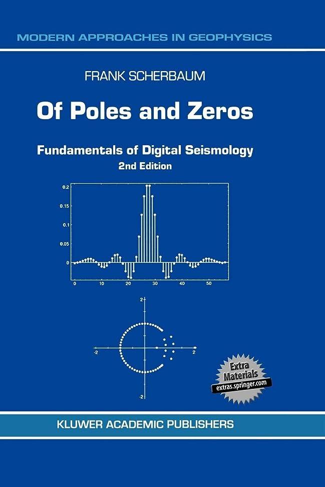 可塑性無数のサドルOf Poles and Zeros: Fundamentals of Digital Seismology (Modern Approaches in Geophysics)