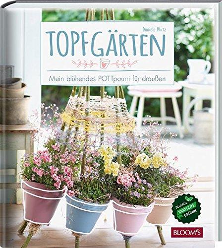 Topfgärten: Mein blühendes POTTpourri...