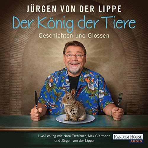 Der König der Tiere: Geschichten und Glossen audiobook cover art