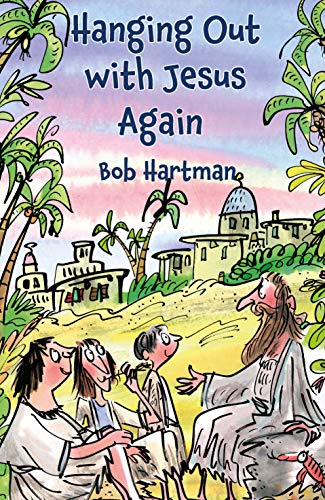 Hanging Out with Jesus Again (eBook) – Quirky and Engaging Retelling of the Gospel Story for Children aged 7-11, Ideal for Sunday School Prizes and More (English Edition)