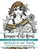 Treasure of the Heart: An anti-stress coloring book for adults on Motherhood and Family