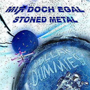 Mir doch egal (Stoned Metal Version)