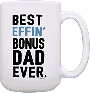 Stepdad Gifts Best Effin' Bonus Dad Ever Gifts for Stepdad Birthday Gifts Bonus Dad Gifts from Daughter or Son Gift 15-oz Coffee Mug Tea Cup 15 oz White