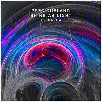 Shine as Light (feat. Rapha)