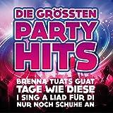 Die Größten Partyhits - 30 Hits inkl. Brenna tuats guat, Tage wie diese, I sing a Liad für die, Nur noch Schuhe an, Sonnentanz uva.