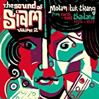 Sound of Siam 2: Molam & Luk Thung 1970-1982 by VARIOUS ARTISTS