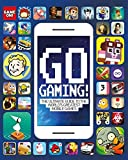 Go Gaming! The Ultimate Guide to the World's Greatest Mobile Games: The Total Guide to the World's Greatest Mobile Games (Game On!)