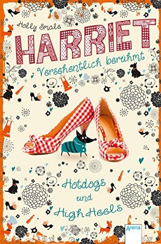 Harriet - versehentlich berühmt (3). Hotdogs und High Heels (Harriet. Versehentlich berühmt)