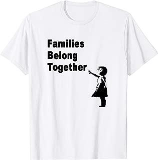 Families Belong Together T Shirt