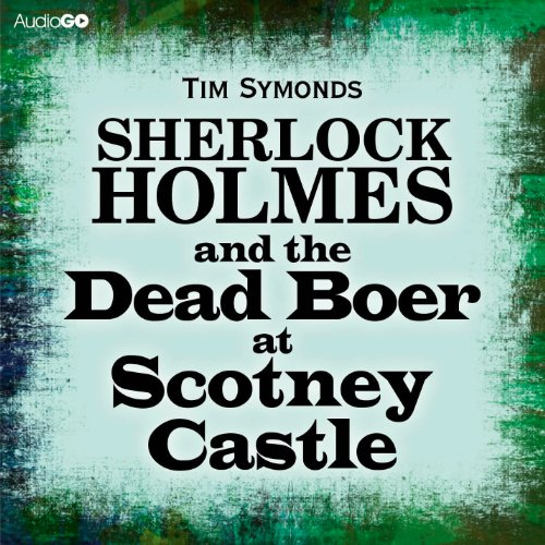 Sherlock Holmes and the Dead Boer at Scotney Castle audiobook cover art