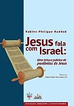 Jesus fala com Israel: Uma leitura judaica de parábolas de Jesus