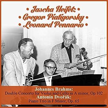 Johannes Brahms:  Double Concerto for Violin and Cello in A minor, Op.102 - Antonín Dvořák:  Piano Trio in F Minor, Op. 65