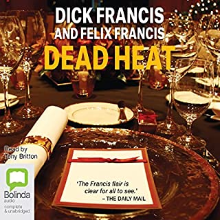 Dead Heat                   By:                                                                                                                                 Dick Francis                               Narrated by:                                                                                                                                 Felix Francis,                                                                                        Tony Britton                      Length: 11 hrs and 17 mins     97 ratings     Overall 4.6