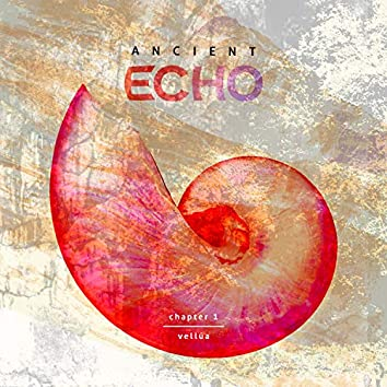 Ancient Echo (Chapter 1)