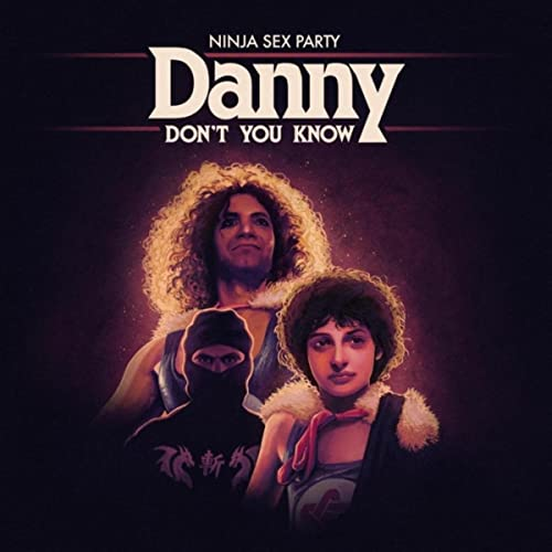 Danny Dont You Know [Explicit] by Ninja Sex Party on Amazon ...