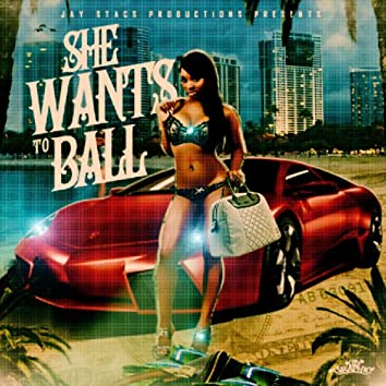 She Wants To Ball