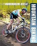 Mountain Biking (Adrenalin Rush, Band 4) - Anne-Marie Laval
