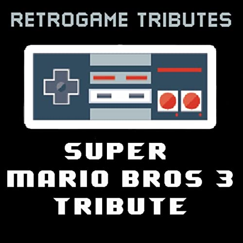 Super Mario Bros 3 Tribute By Retrogame Tributes On Amazon