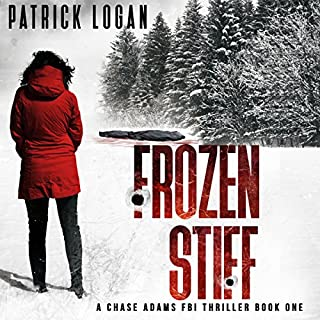 Frozen Stiff     A Chase Adams FBI Thriller, Book 1              By:                                                                                                                                 Patrick Logan                               Narrated by:                                                                                                                                 Lainie Pahos                      Length: 5 hrs and 25 mins     95 ratings     Overall 4.0
