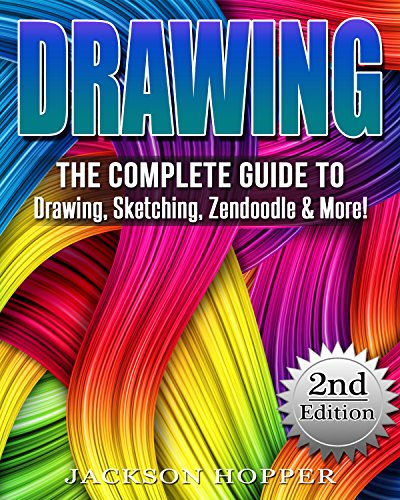 Drawing: The Complete Guide to Drawing, Sketching, Zendoodle & More! (Sketching, Pencil drawing, Drawing patterns) (English Edition)
